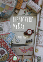 The Story of My Day - Anni Downs Hatched and Patched 150